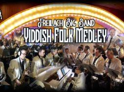 Freilach Big Band | Yiddish Folk Medley