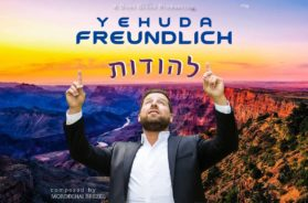 """Yehuda Freundlich With An Exciting New Single """"Lehodos"""""""
