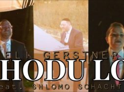 "Eli Gerstner – ""Hodu Lo"" Feat. Shlomo Schachter (Official Video)"