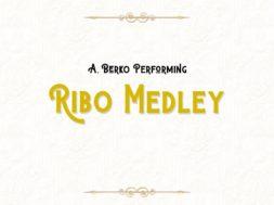 """A Berko Productions performing """"A Ribo Medley"""""""