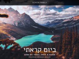 Biyom Karasi – Sung by the Schick Family – Yosef, Shua, & Asher